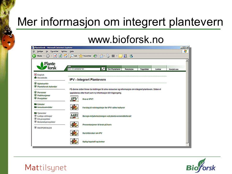 Mer informasjon om integrert plantevern www.bioforsk.no