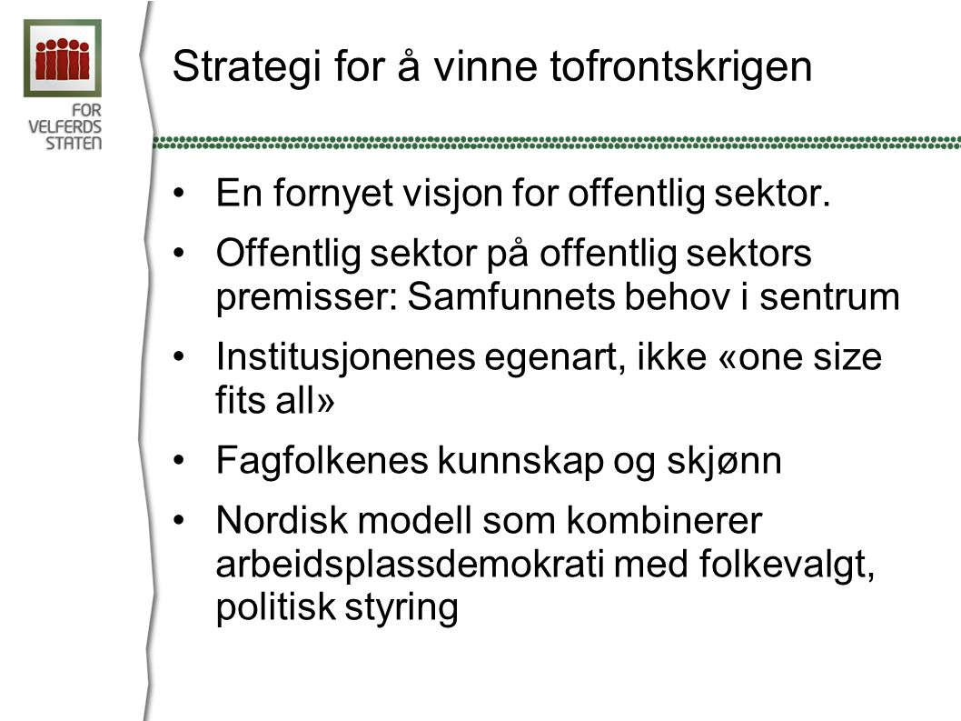 Strategi for å vinne tofrontskrigen En fornyet visjon for offentlig sektor.