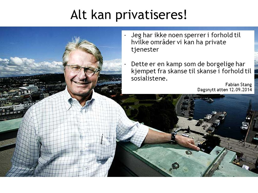 Alt kan privatiseres.