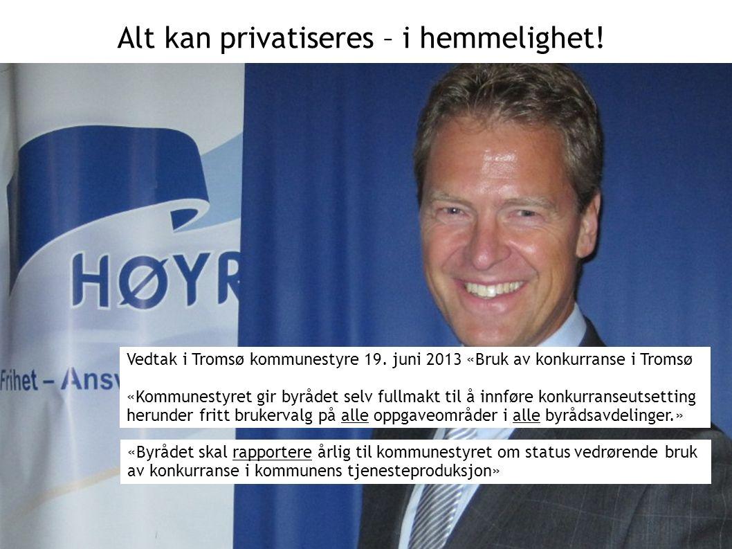 Alt kan privatiseres – i hemmelighet. Vedtak i Tromsø kommunestyre 19.