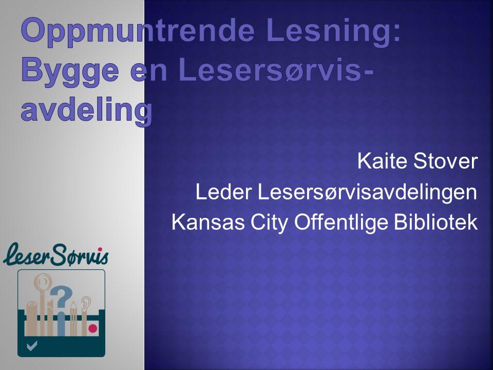 Kaite Stover Leder Lesersørvisavdelingen Kansas City Offentlige Bibliotek