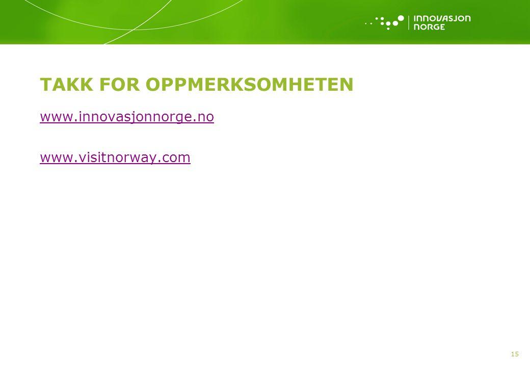 15 TAKK FOR OPPMERKSOMHETEN www.innovasjonnorge.no www.visitnorway.com
