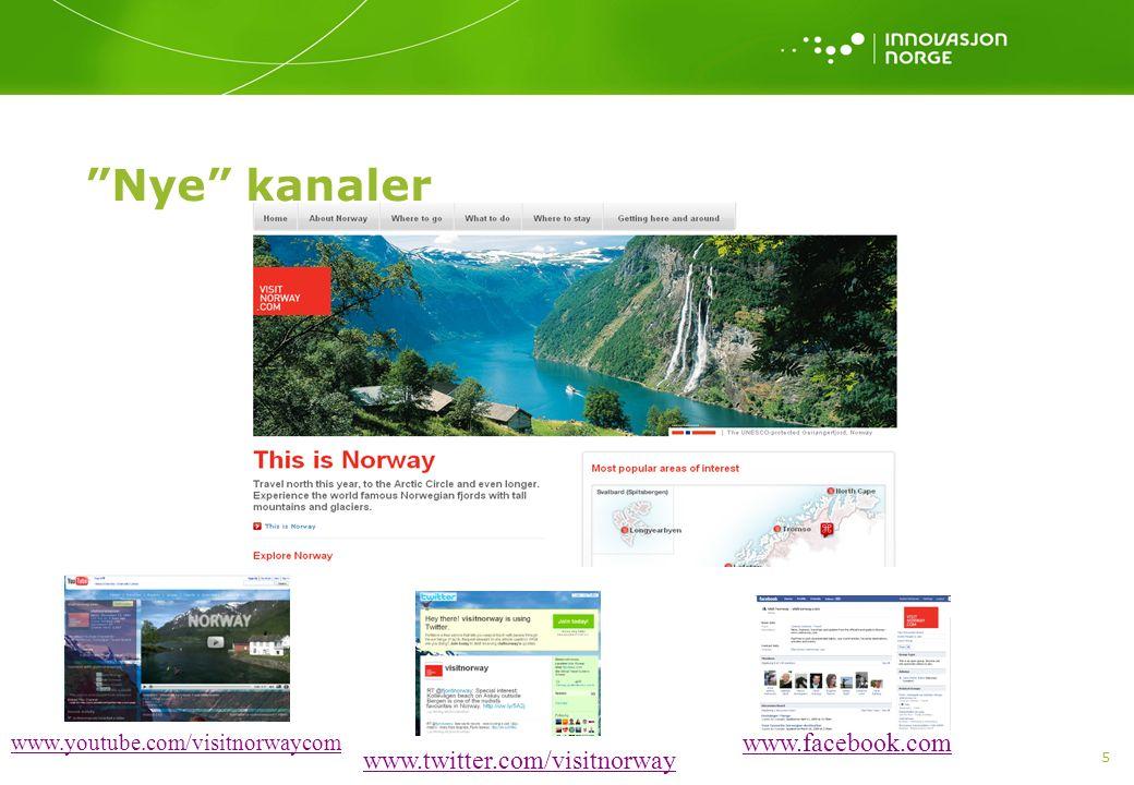 5 Nye kanaler www.youtube.com/visitnorwaycom www.twitter.com/visitnorway www.facebook.com