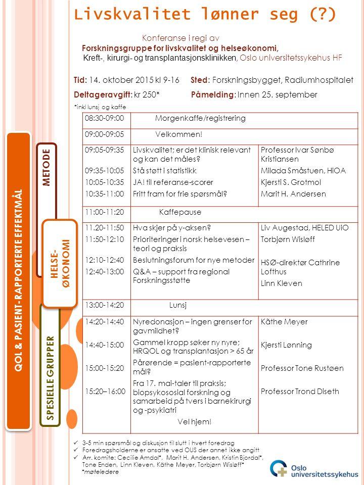 SPESIELLE GRUPPER METODE 08:30-09:00 Morgenkaffe/registrering 09:00-09:05 Velkommen.