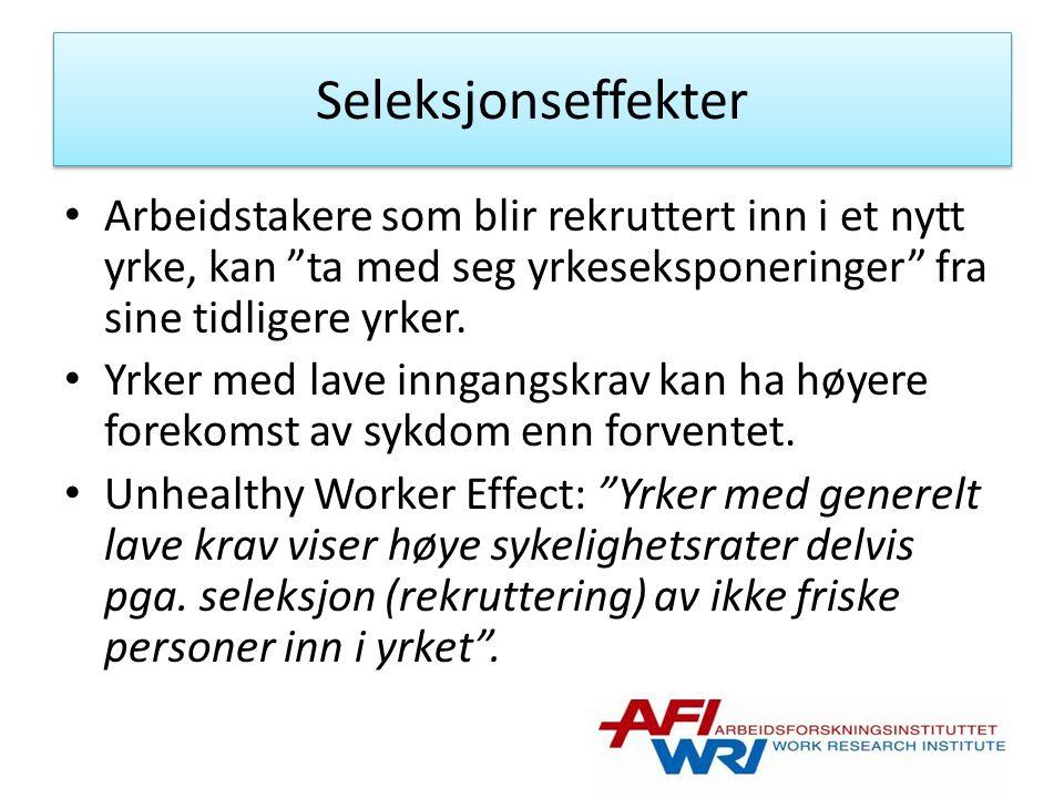 Seleksjonseffekter Arbeidstakere som blir rekruttert inn i et nytt yrke, kan ta med seg yrkeseksponeringer fra sine tidligere yrker.