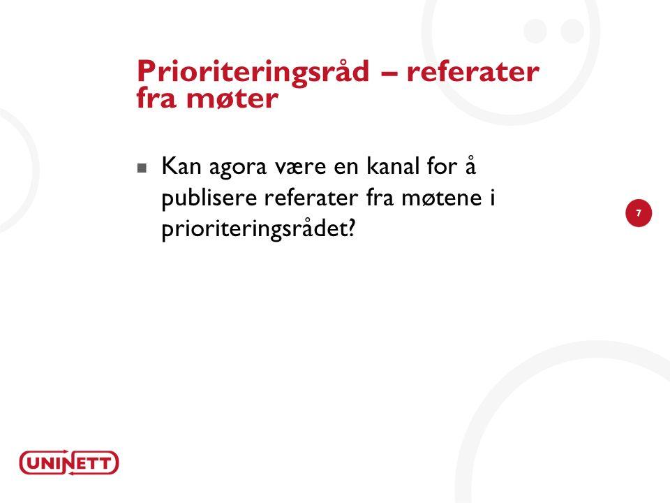 7 Prioriteringsråd – referater fra møter Kan agora være en kanal for å publisere referater fra møtene i prioriteringsrådet