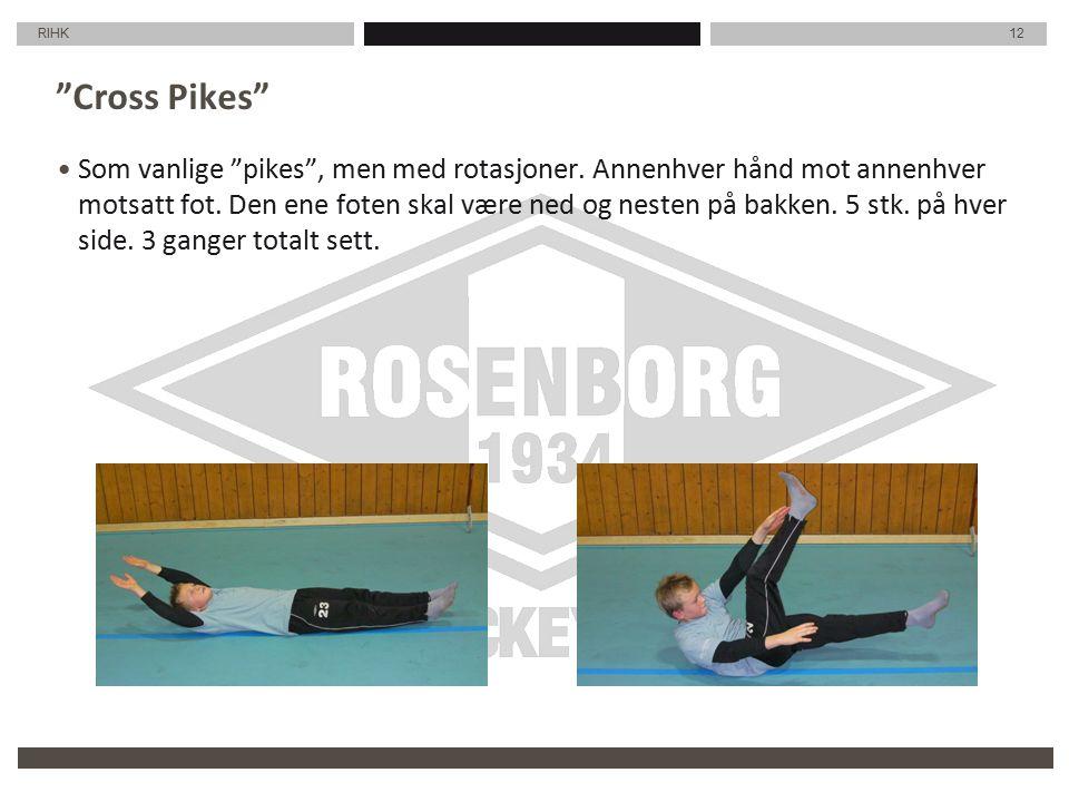 RIHK 12 Cross Pikes Som vanlige pikes , men med rotasjoner.