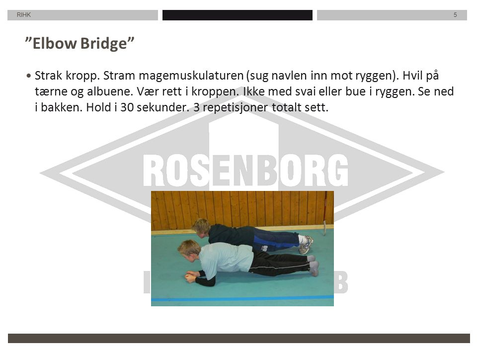 RIHK 6 Push Up Bridge Innta en stilling som når du skal ta push-ups.