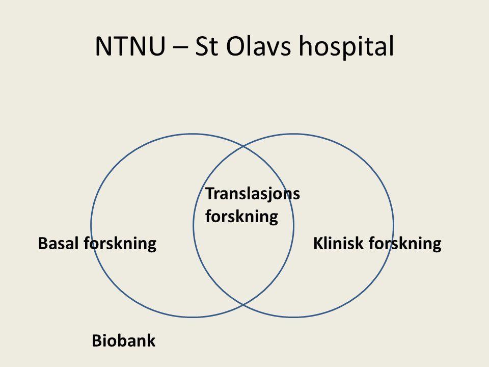 NTNU – St Olavs hospital Klinisk forskningBasal forskning Translasjons forskning Biobank