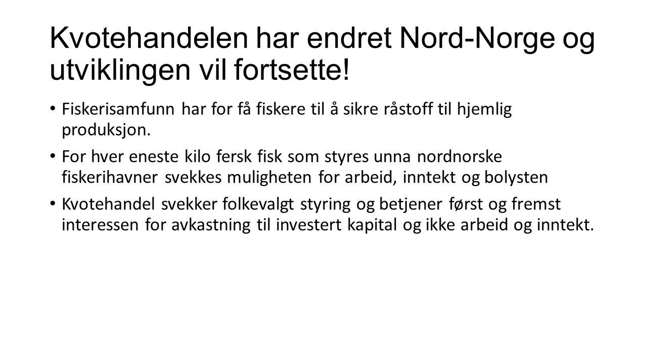 Kvotehandelen har endret Nord-Norge og utviklingen vil fortsette.