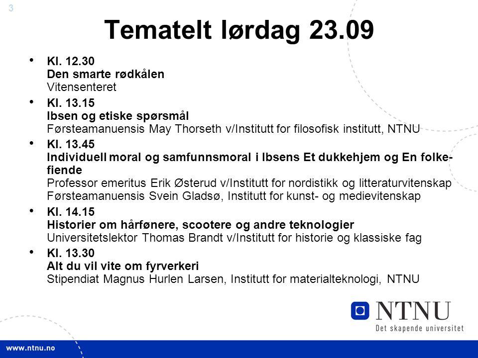 3 Tematelt lørdag 23.09 Kl. 12.30 Den smarte rødkålen Vitensenteret Kl.