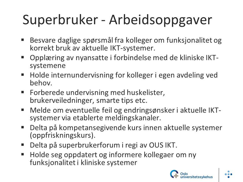 Superbruker - Arbeidsoppgaver  Besvare daglige spørsmål fra kolleger om funksjonalitet og korrekt bruk av aktuelle IKT-systemer.  Opplæring av nyans