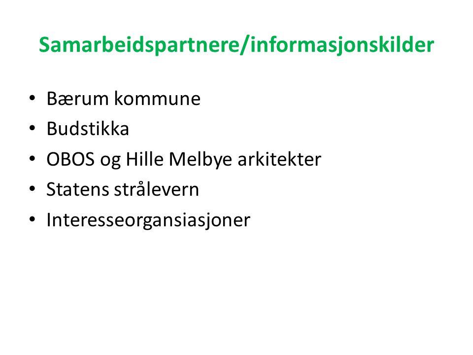 Samarbeidspartnere/informasjonskilder Bærum kommune Budstikka OBOS og Hille Melbye arkitekter Statens strålevern Interesseorgansiasjoner