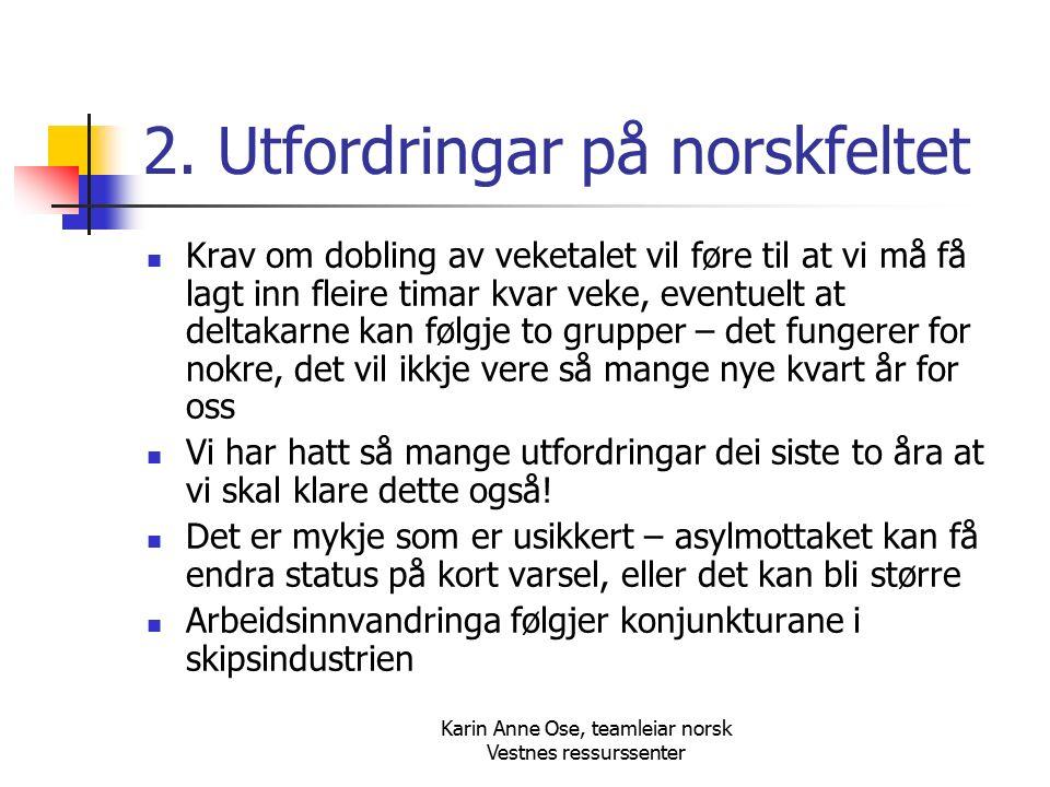 Karin Anne Ose, teamleiar norsk Vestnes ressurssenter 2.