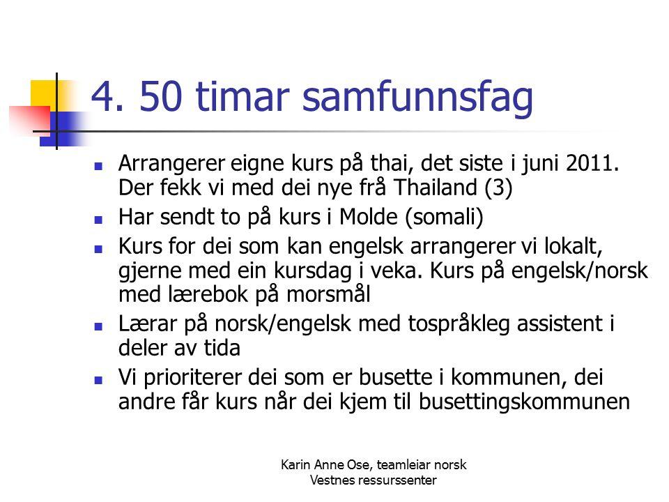 Karin Anne Ose, teamleiar norsk Vestnes ressurssenter 4.