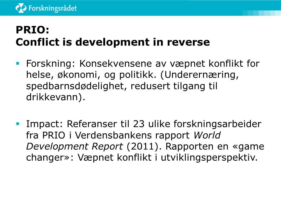 PRIO: Conflict is development in reverse  Forskning: Konsekvensene av væpnet konflikt for helse, økonomi, og politikk. (Underernæring, spedbarnsdødel