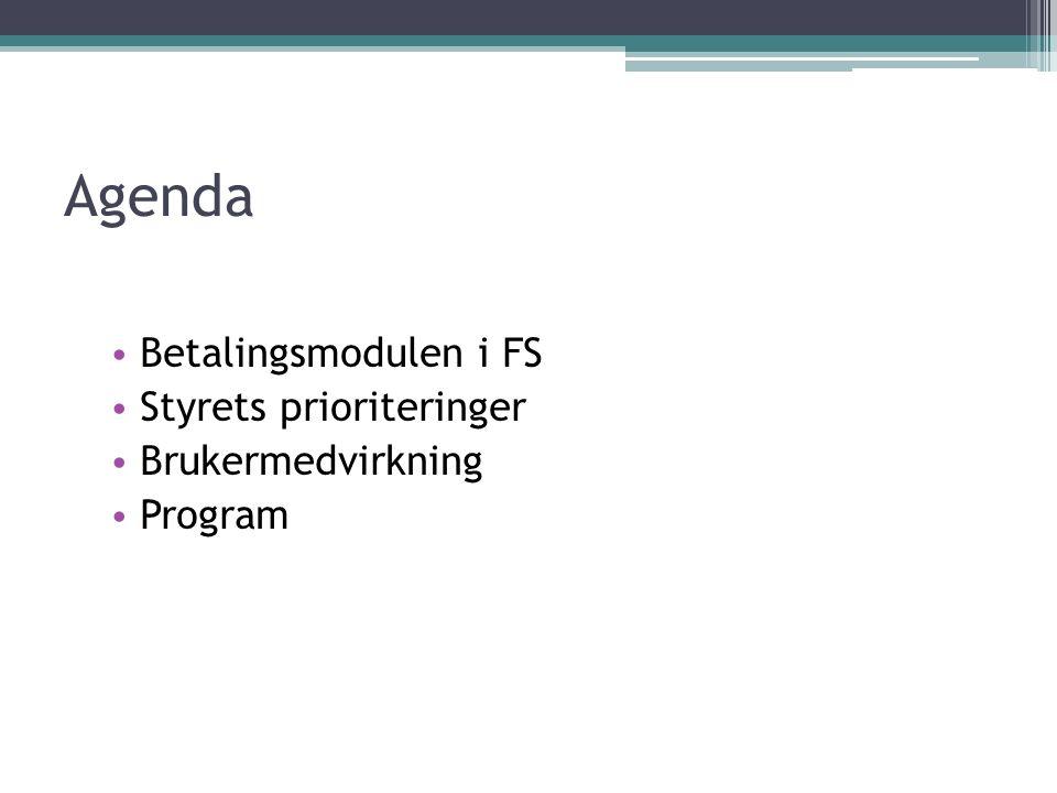 Agenda Betalingsmodulen i FS Styrets prioriteringer Brukermedvirkning Program
