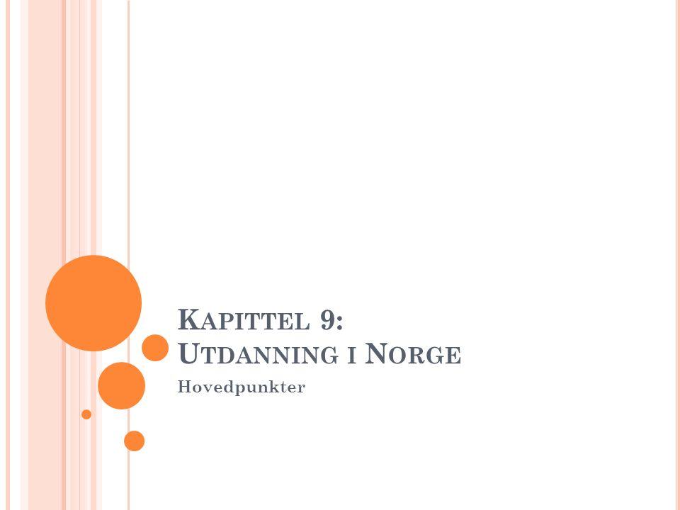 K APITTEL 9: U TDANNING I N ORGE Hovedpunkter