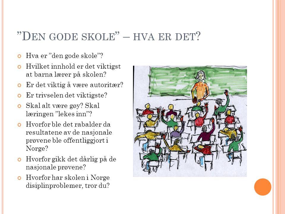 G RUNNSKOLEN Grunnskolen i Norge bygger på likeverd og individuelt tilpasset opplæring.