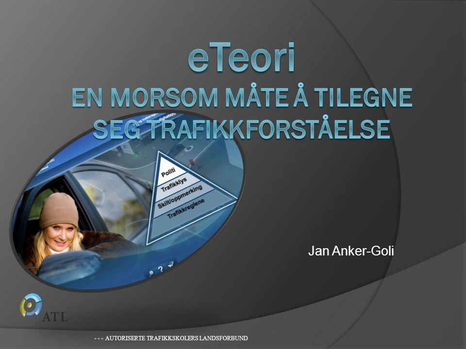 Jan Anker-Goli  AUTORISERTE TRAFIKKSKOLERS LANDSFORBUND