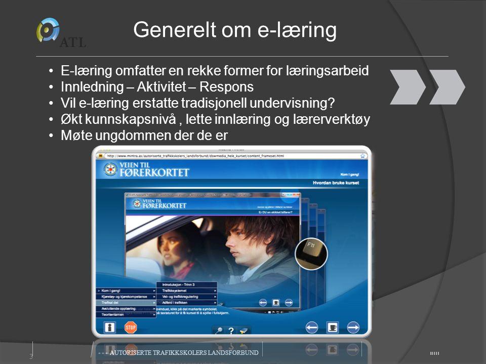 3 E-læring omfatter en rekke former for læringsarbeid Innledning – Aktivitet – Respons Vil e-læring erstatte tradisjonell undervisning.