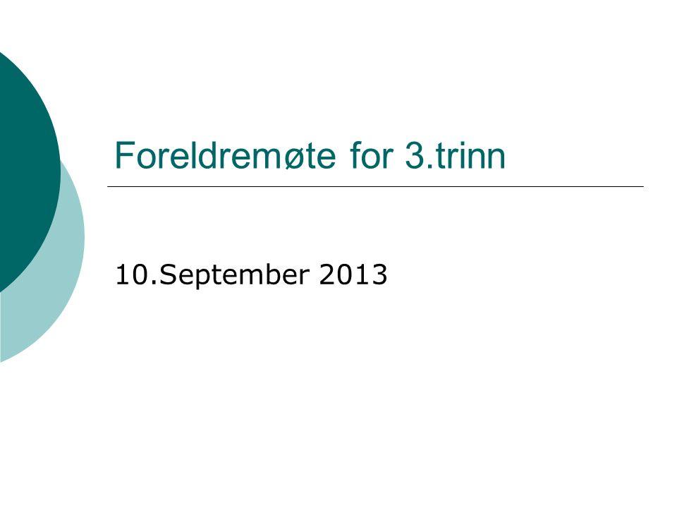 Foreldremøte for 3.trinn 10.September 2013