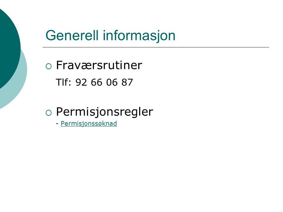 Generell informasjon  Fraværsrutiner Tlf: 92 66 06 87  Permisjonsregler - PermisjonssøknadPermisjonssøknad