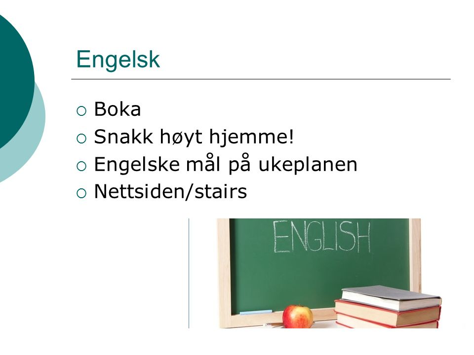 Engelsk  Boka  Snakk høyt hjemme!  Engelske mål på ukeplanen  Nettsiden/stairs