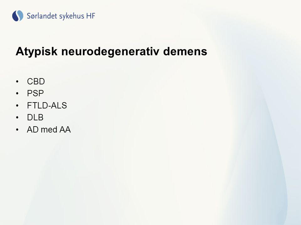 Atypisk neurodegenerativ demens CBD PSP FTLD-ALS DLB AD med AA
