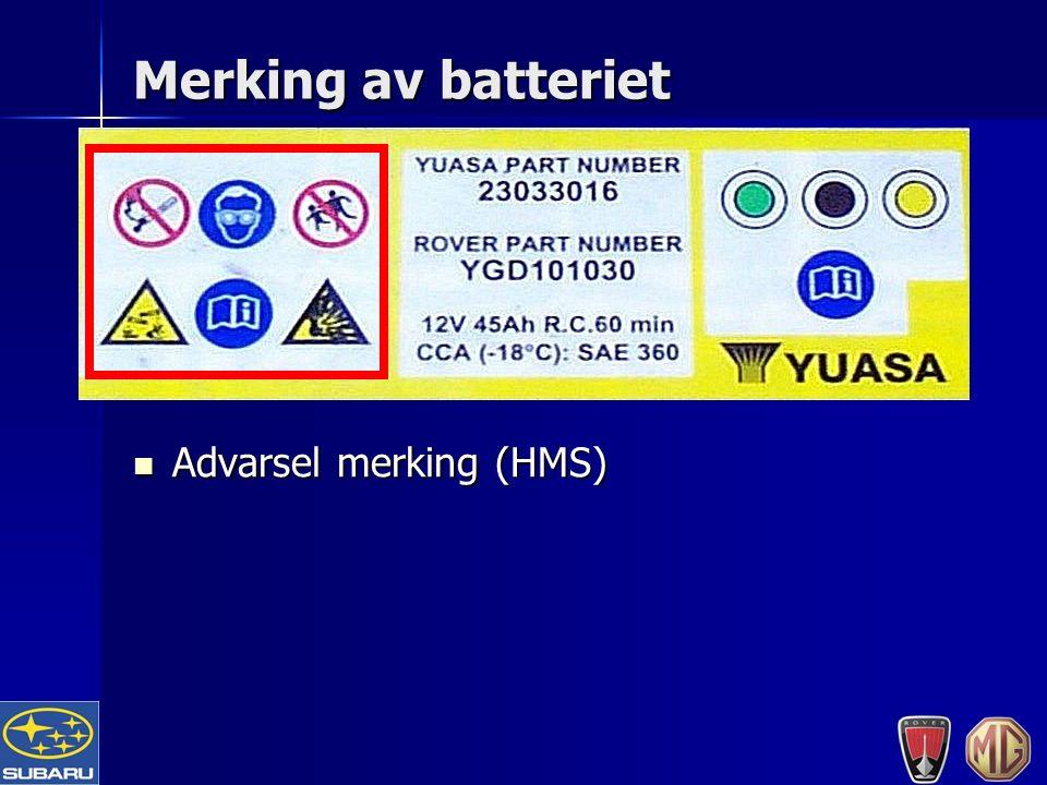 Merking av batteriet Advarsel merking (HMS) Advarsel merking (HMS)