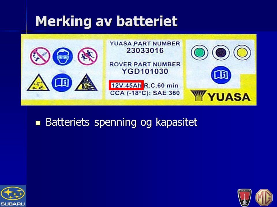 Merking av batteriet Batteriets spenning og kapasitet Batteriets spenning og kapasitet