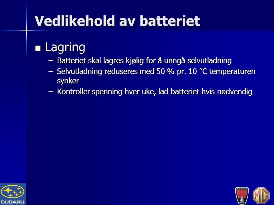 Vedlikehold av batteriet Lagring Lagring –Batteriet skal lagres kjølig for å unngå selvutladning –Selvutladning reduseres med 50 % pr.