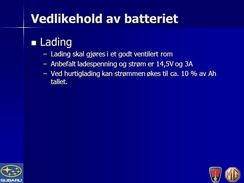Vedlikehold av batteriet Lading Lading –Lading skal gjøres i et godt ventilert rom –Anbefalt ladespenning og strøm er 14,5V og 3A –Ved hurtiglading kan strømmen økes til ca.