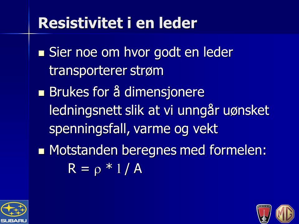 Resistivitet i en leder Sier noe om hvor godt en leder transporterer strøm Sier noe om hvor godt en leder transporterer strøm Brukes for å dimensjonere ledningsnett slik at vi unngår uønsket spenningsfall, varme og vekt Brukes for å dimensjonere ledningsnett slik at vi unngår uønsket spenningsfall, varme og vekt Motstanden beregnes med formelen: R =  * l / A Motstanden beregnes med formelen: R =  * l / A