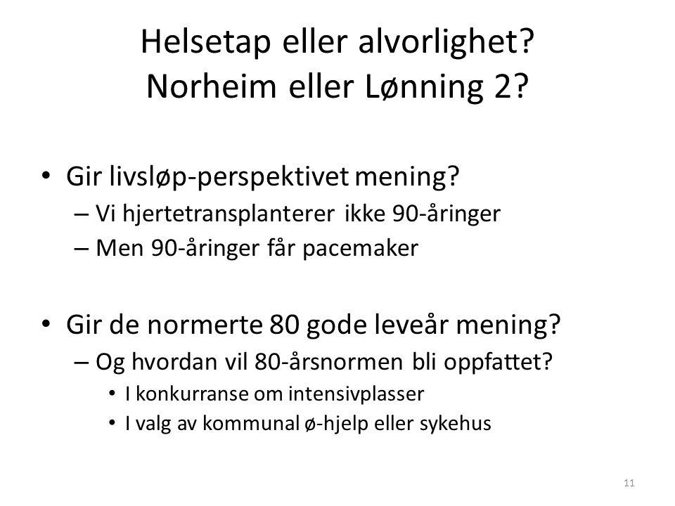 Helsetap eller alvorlighet. Norheim eller Lønning 2.