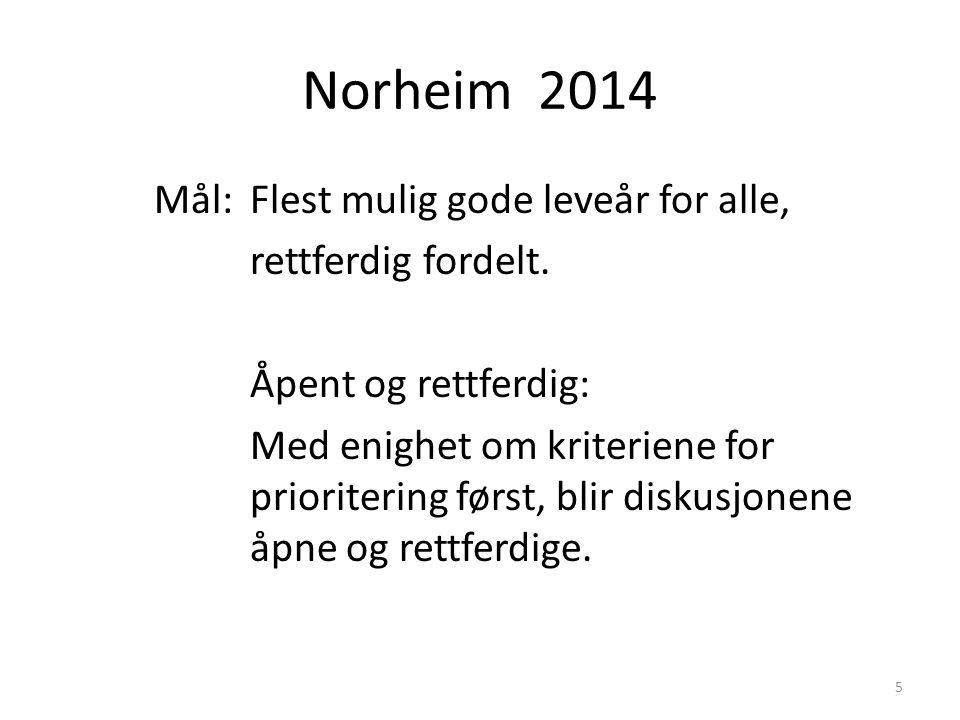 Norheim 2014 Mål: Flest mulig gode leveår for alle, rettferdig fordelt.