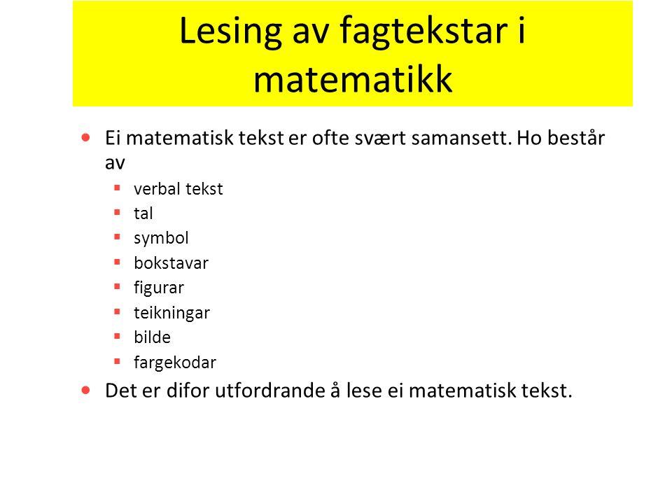 Lesing av fagtekstar i matematikk Ei matematisk tekst er ofte svært samansett.