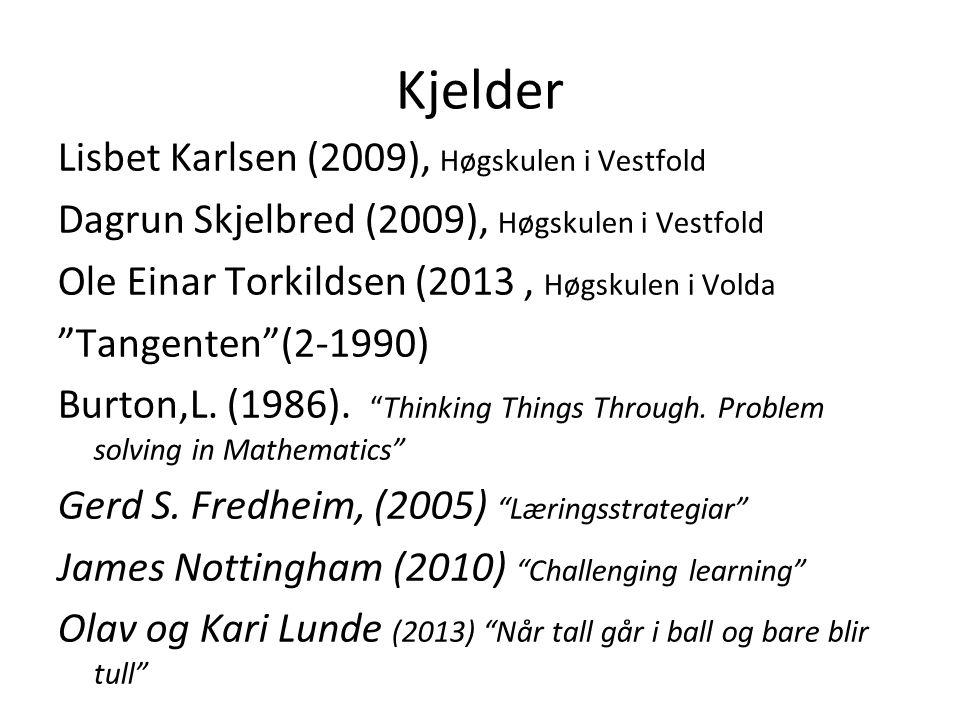 Kjelder Lisbet Karlsen (2009), Høgskulen i Vestfold Dagrun Skjelbred (2009), Høgskulen i Vestfold Ole Einar Torkildsen (2013, Høgskulen i Volda Tangenten (2-1990) Burton,L.