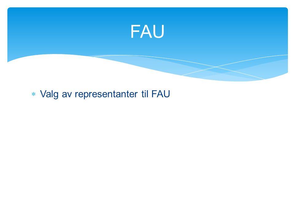  Valg av representanter til FAU FAU