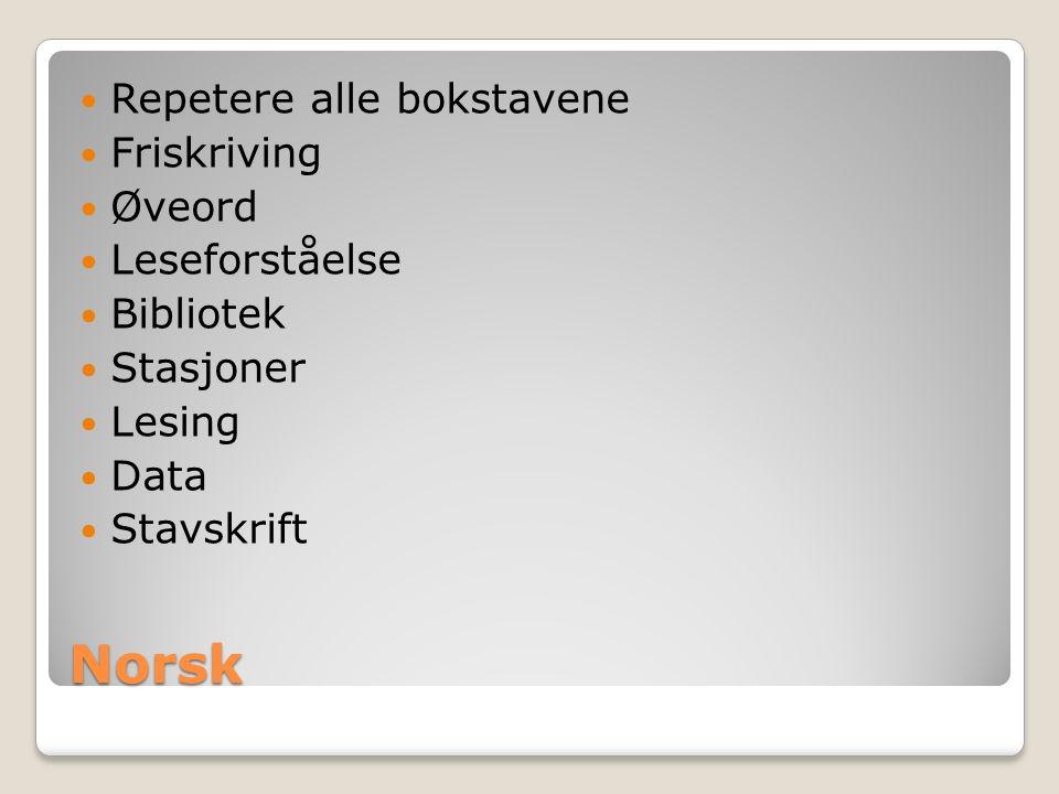 Norsk Repetere alle bokstavene Friskriving Øveord Leseforståelse Bibliotek Stasjoner Lesing Data Stavskrift
