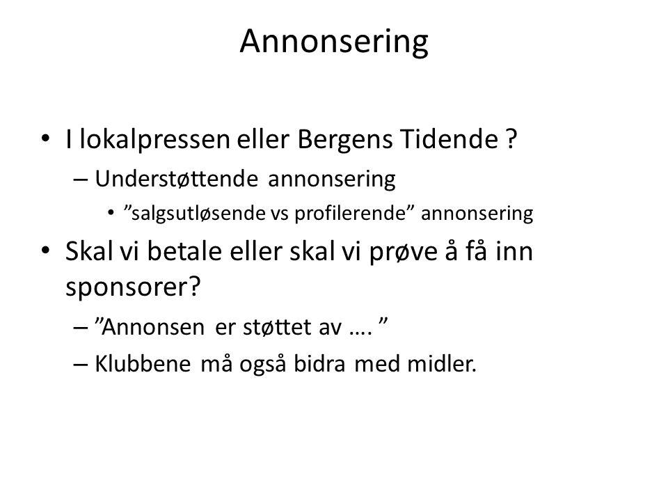Annonsering I lokalpressen eller Bergens Tidende .