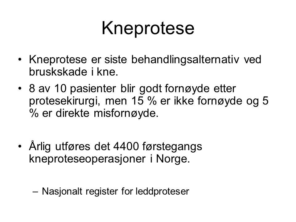 Kneprotese Kneprotese er siste behandlingsalternativ ved bruskskade i kne.