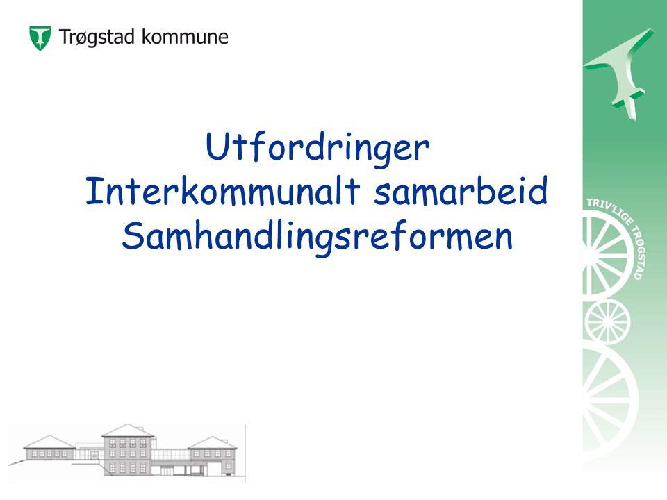 Utfordringer Interkommunalt samarbeid Samhandlingsreformen