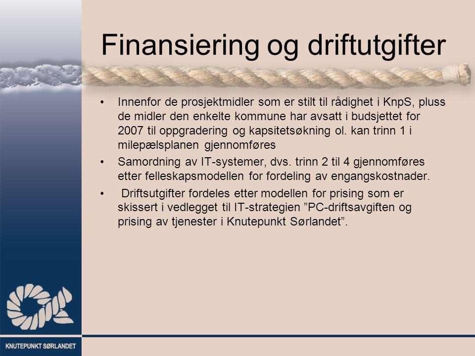 Finansiering og driftutgifter Innenfor de prosjektmidler som er stilt til rådighet i KnpS, pluss de midler den enkelte kommune har avsatt i budsjettet for 2007 til oppgradering og kapsitetsøkning ol.