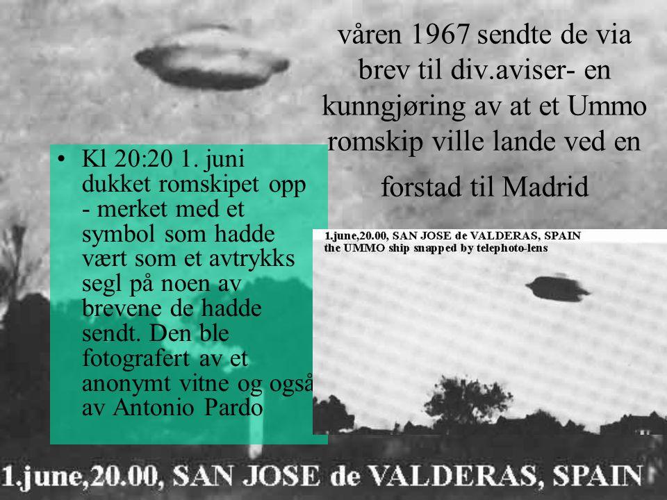 våren 1967 sendte de via brev til div.aviser- en kunngjøring av at et Ummo romskip ville lande ved en forstad til Madrid Kl 20:20 1.
