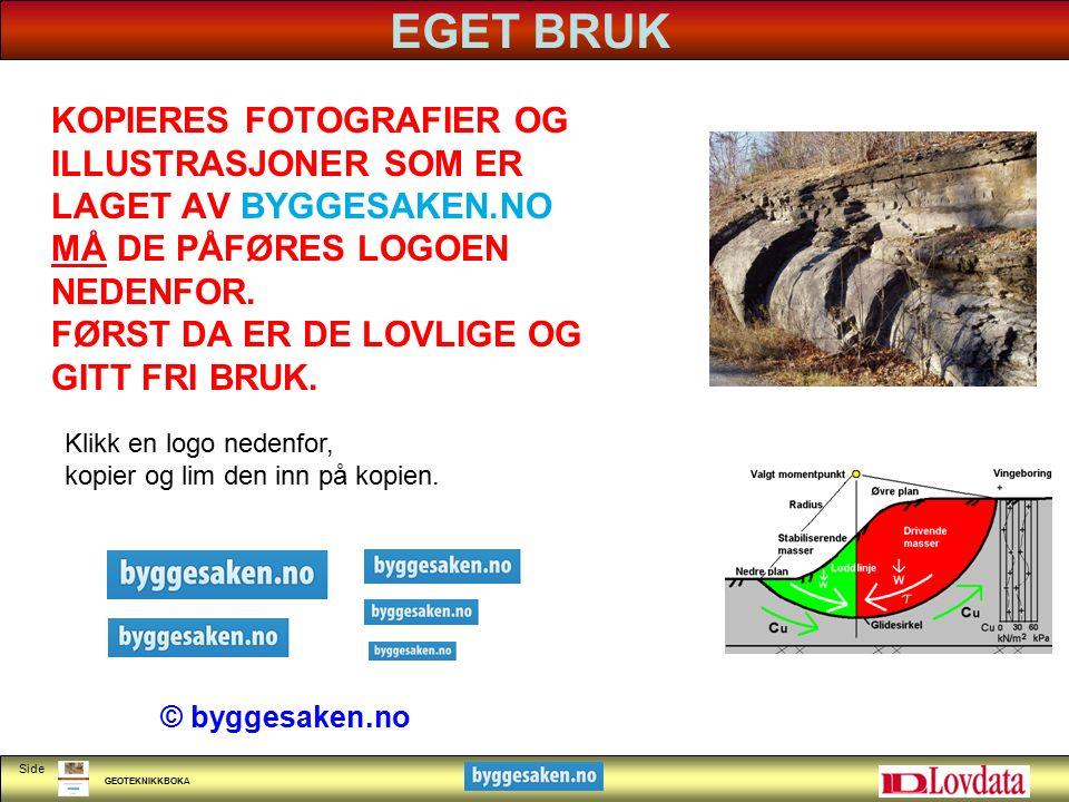 GEOTEKNIKKBOKA Side KLIKK FOR Å REDIGERE TITTELSTIL A N L E G G S B O K A www.byggesaken.no Geoteknikkboka danner grunnlaget for å gå videre med Anleggsboka.