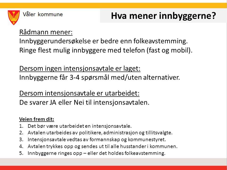 Hva mener innbyggerne. Rådmann mener: Innbyggerundersøkelse er bedre enn folkeavstemming.