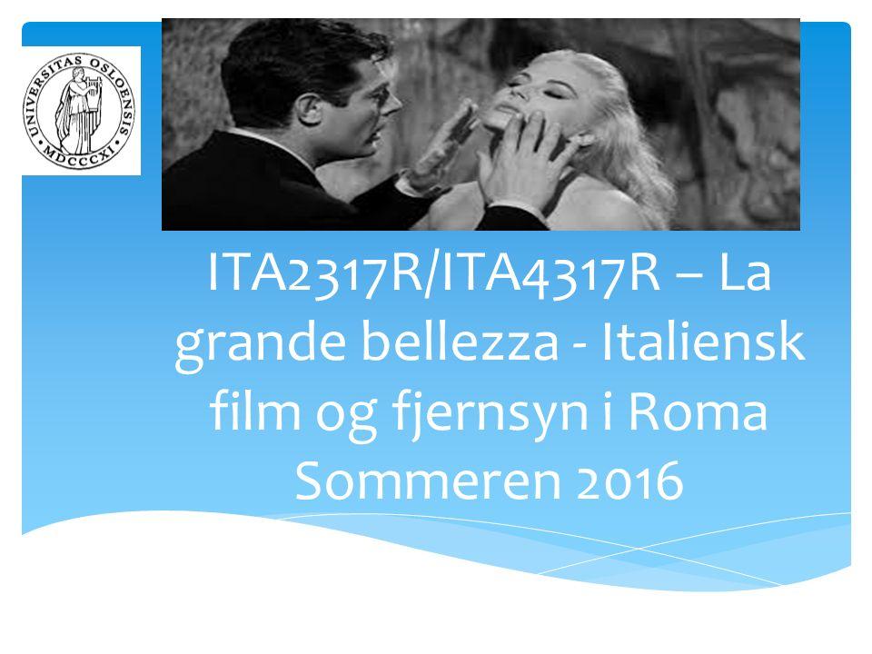 ITA2317R/ITA4317R – La grande bellezza - Italiensk film og fjernsyn i Roma Sommeren 2016