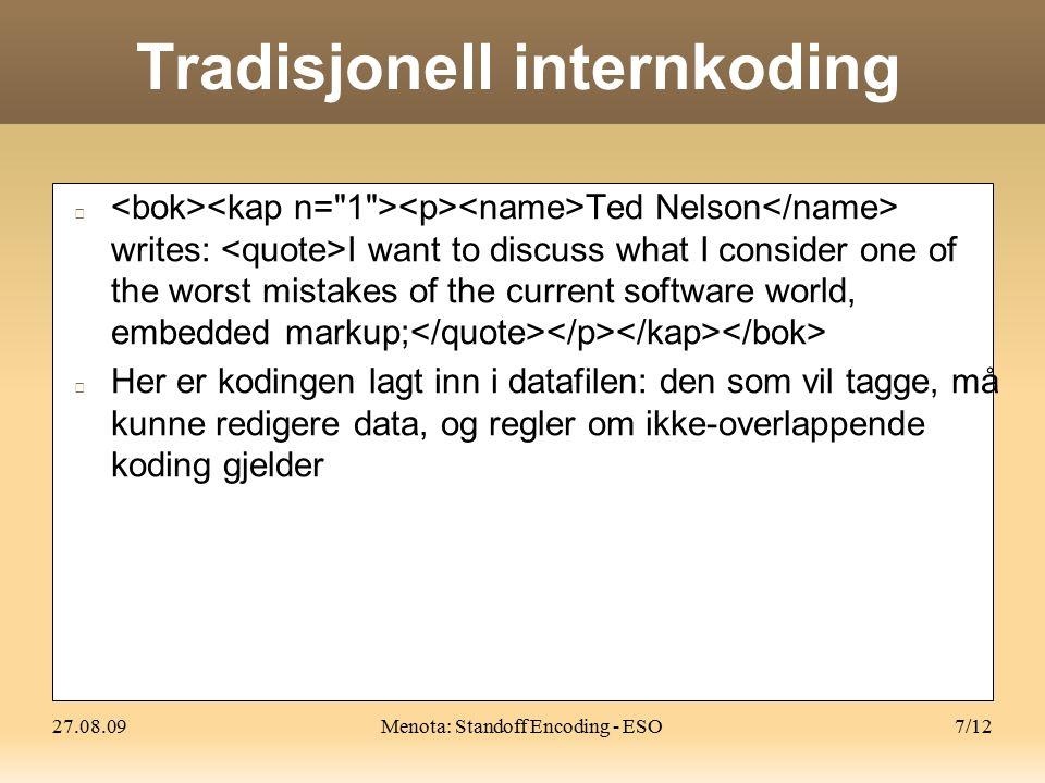 27.08.09Menota: Standoff Encoding - ESO8/12 Eksternkoding (1) Espens taggerOdd Einars tagger Datafil