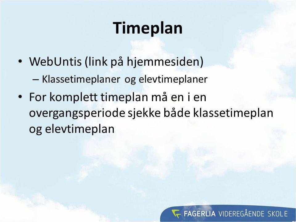 Timeplan WebUntis (link på hjemmesiden) – Klassetimeplaner og elevtimeplaner For komplett timeplan må en i en overgangsperiode sjekke både klassetimep